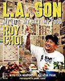 L.A. Son: Roy Choi